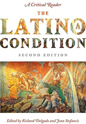 The Latino/A Condition By Delgado, Richard (EDT)/ Stefancic, Jean (EDT)